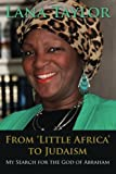 From Little Africa to Judaism: My search for the God of Abraham