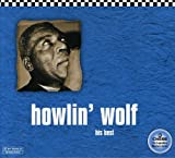 : Howlin' Wolf: His Best (Chess 50th Anniversary Collection)
