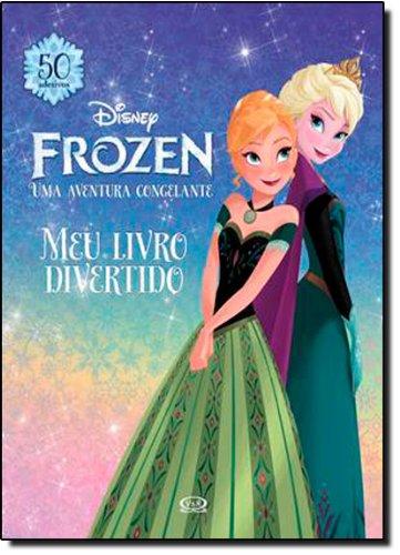 Frozen - Uma aventura congelante: meu livro divertido