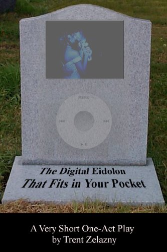 The Digital Eidolon That Fits in Your Pocket (A Very Short One-Act Play)