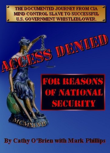 ACCESS DENIED For Reasons Of National Security: Documented Journey From CIA  Mind Control Slave To US Government Whistleblower