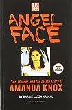 Angel Face: The True Storu of Student Killer Amanda Knox