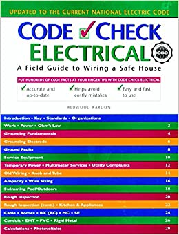 code check electrical: a field guide to wiring a safe house: redwood  kardon: 9781561582907: amazon com: books
