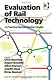 Evaluation of Rail Technology : A Practical Human Factors Guide, Chris Bearman, 1409442438