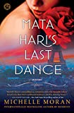 Mata Hari's Last Dance: A Novel