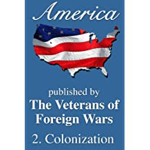 America: Colonization (America, Great Crises In Our History Told by its Makers Book 2)