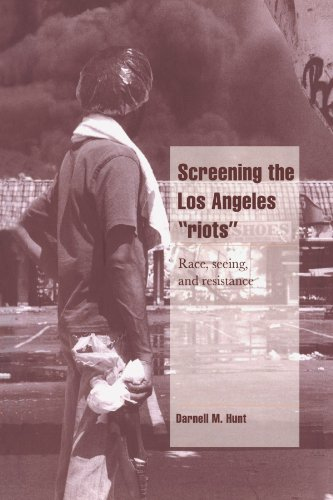 Screening the Los Angeles 'Riots': Race, Seeing, and Resistance (Cambridge Cultural Social Studies)