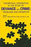 Theoretical Integration in the Study of Deviance and Crime: Problems and Prospects (Suny Series in Critical Issues in Criminal Justice)
