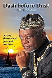 Dash before Dusk. A Slave Descendant's Journey in Freedom