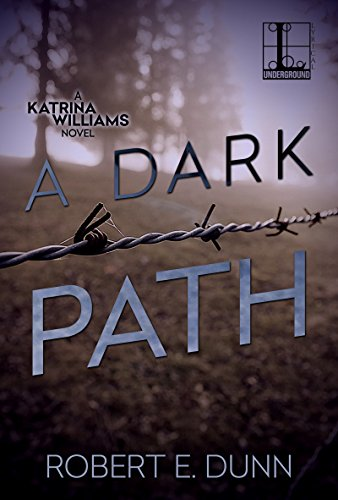 A Dark Path (A Katrina Williams Novel) by [Dunn, Robert E.]