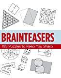img - for Brainteasers: 195 Puzzles to Keep You Sharp! book / textbook / text book