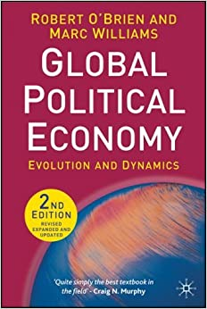 Global Political Economy, Second Edition: Evolution and Dynamics by O'Brien Robert Williams Marc (2007-05-15)