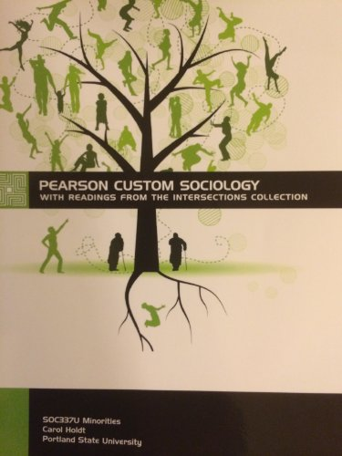 Pearson Custom Sociology with Readings From the Intersections Collection - Portland State University SOC337U Minorities