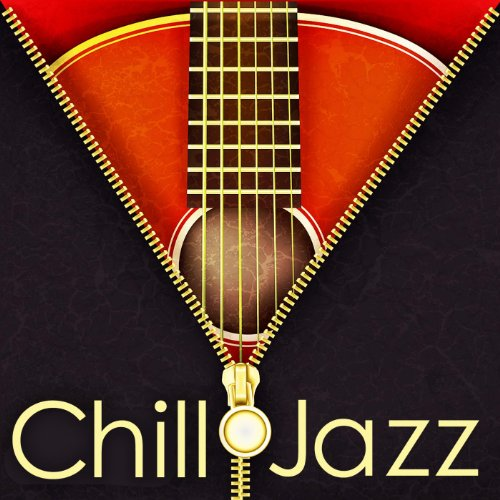 Chill Jazz (Royalty Free Music for Restaurant, Wine Bar and Lounge) - Restaurant Lounge
