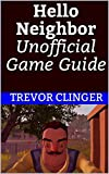 Hello Neighbor Unofficial Game Guide