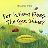 img - for For Whom Does The Sun Shine? All Have Different Answers. So Who Is Right Then? P book / textbook / text book
