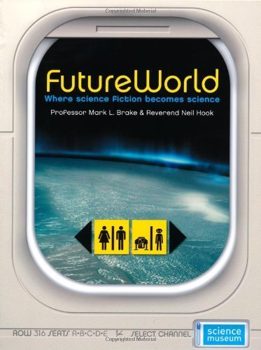 FutureWorld: Where Science Fiction Becomes Science Illustrated edition by Brake, Mark L., Hook, Neil (2008) Paperback