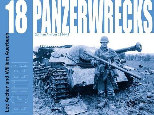 - Panzerwrecks 18: 18: German Armour 1944-45