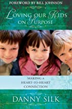 Loving Our Kids on Purpose: Making a…