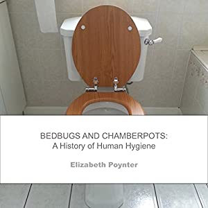 Bedbugs and Chamberpots Audiobook