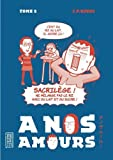 A nos amours , tome 2