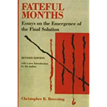 Fateful Months: Essays on the Emergence of the Final Solution