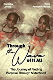 Through the Wave Of It All: The Journey of Finding Purpose Through Sisterhood