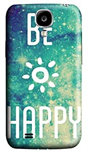 Brian114 Samsung Galaxy S4 Case, S4 Case - 3D Print Pattern Hard Cover for Samsung Galaxy S4 I9500 Be Happy Extremely Protective Case for Samsung Galaxy S4 I9500