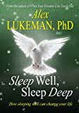 Sleep Well, Sleep Deep: How Sleeping Well Can Change Your Life