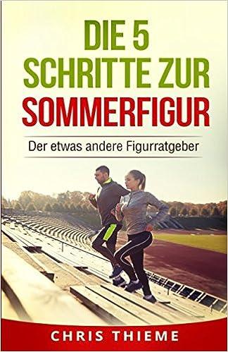 Book Die 5 Schritte zur Sommerfigur: Der etwas andere Figurratgeber (German Edition)