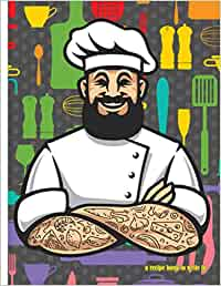 A Recipe Book To Write In: Blank with sections (tattooed and bearded chef)