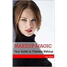 Makeup Magic: Your Guide to Flawless Makeup (English Edition)