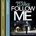 Follow Me Audiobook by Angela Clarke Narrated by Imogen Wilde