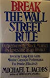 Break the Wall Street Rule, Michael T. Jacobs, 0201632810