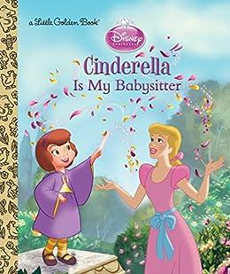 Cinderella is My Babysitter (Disney Princess) (Little