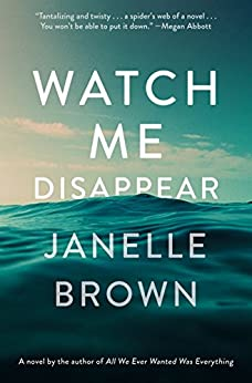 Watch Me Disappear by [Brown, Janelle]