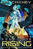 Renegade Rising: An Intergalactic Space Opera Adventure (Renegade Star)