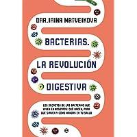 Bacterias. La revolución digestiva (Psicología y salud)