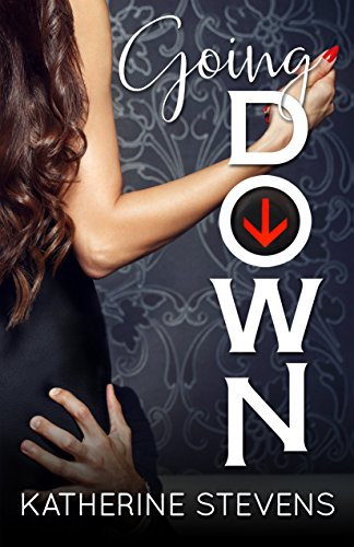 Going Down (The Elevator Series Book 1) by [Stevens, Katherine]
