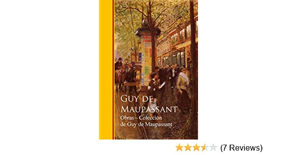 Obras completas Coleccion de Guy de Maupassant (Spanish Edition) - Kindle edition by Guy de Maupassant. Literature & Fiction Kindle eBooks @ Amazon.com.