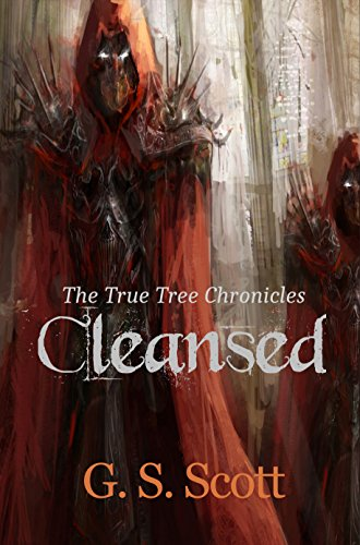 Cleansed (The True Tree Chronicles Book 1) by [Scott, G.S.]