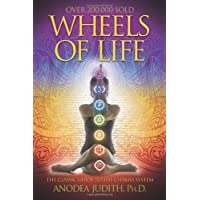 Wheels of Life Wheels of Life: A User's Guide to the Chakra System a User's Guide to the Chakra System (Llewellyn's New Age) (Llewellyn's New Age Series)