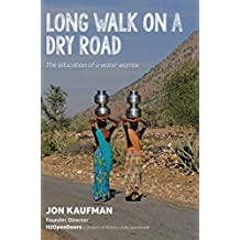 Long Walk on a Dry Road: The Education of a Water Warrior