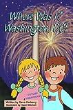 Where Was I? Washington D.C.