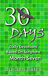 30 Days Month Seven: Daily Devotions Based On Scripture