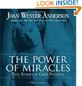 The Power of Miracles: True Stories of God's Presence
