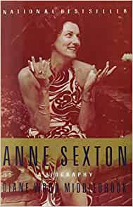 a biography of anne sexton an american author Anne sexton: anne sexton, american poet whose work is noted for its confessional intensity anne harvey attended garland junior college for a year before her marriage.