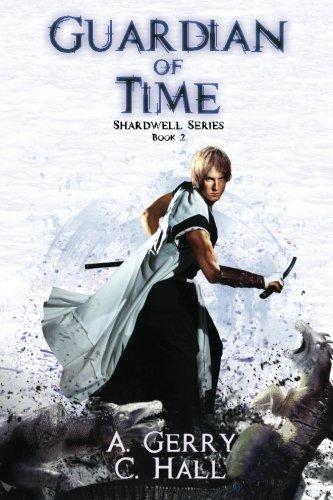 Guardian Of Time: Shardwell Series (Volume 2) PDF