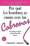 Por que los hombres se casan con las cabronas / Why Men Marry Bitches: Una guia para mujeres que son demasiado buenas (Spanish Edition)
