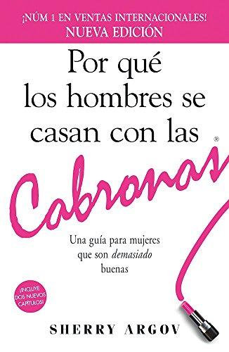 Por que los hombres se casan con las cabronas / Why Men Marry Bitches: Una guia para mujeres que son demasiado buenas (Spanish Edition) by Adams Media